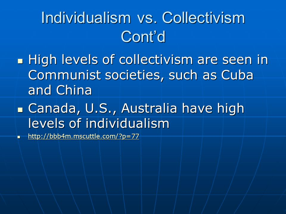 Individualism vs. Collectivism Cont'd