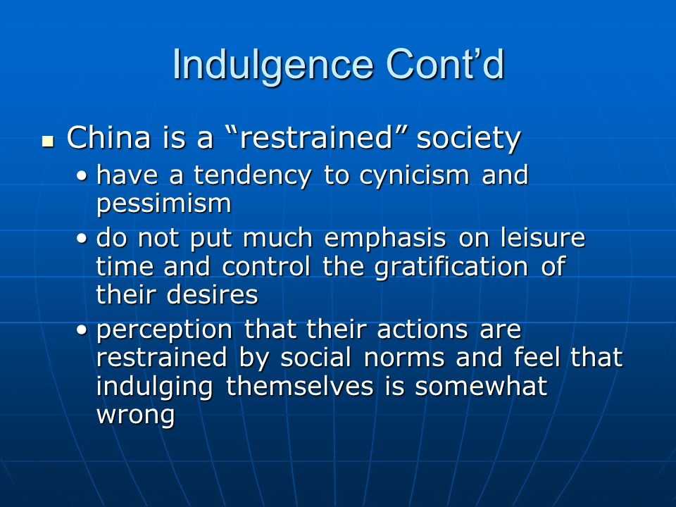 Indulgence Cont'd China is a restrained society