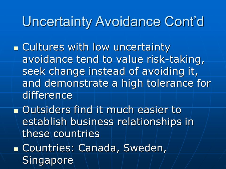 Uncertainty Avoidance Cont'd