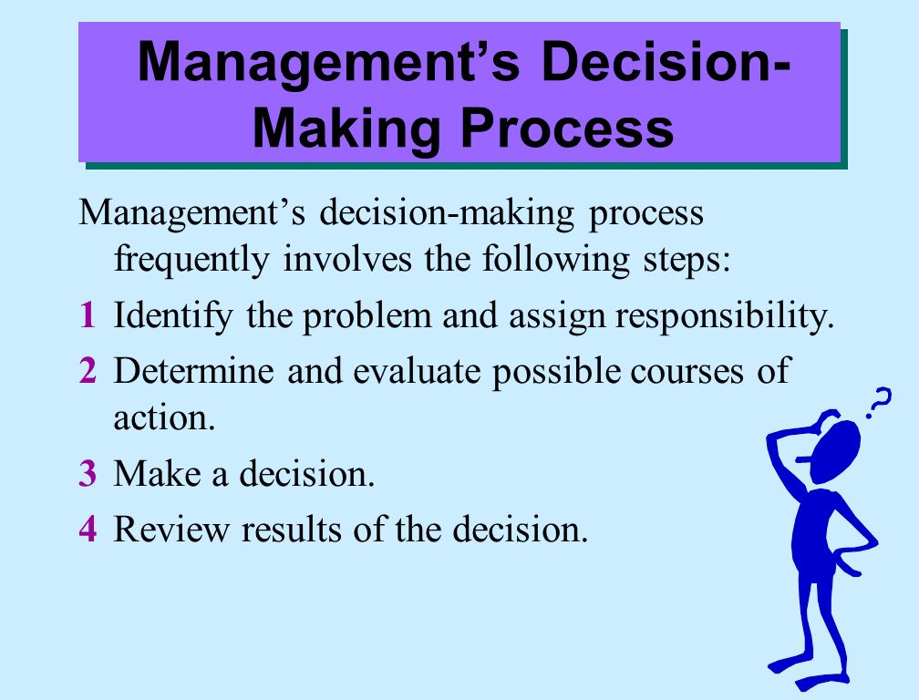 managerial decision making process Simplify process models by modeling decision-making separately using an approach suited for decisions scope,.