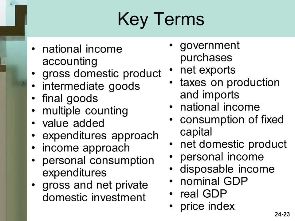 Key Terms government purchases national income accounting net exports