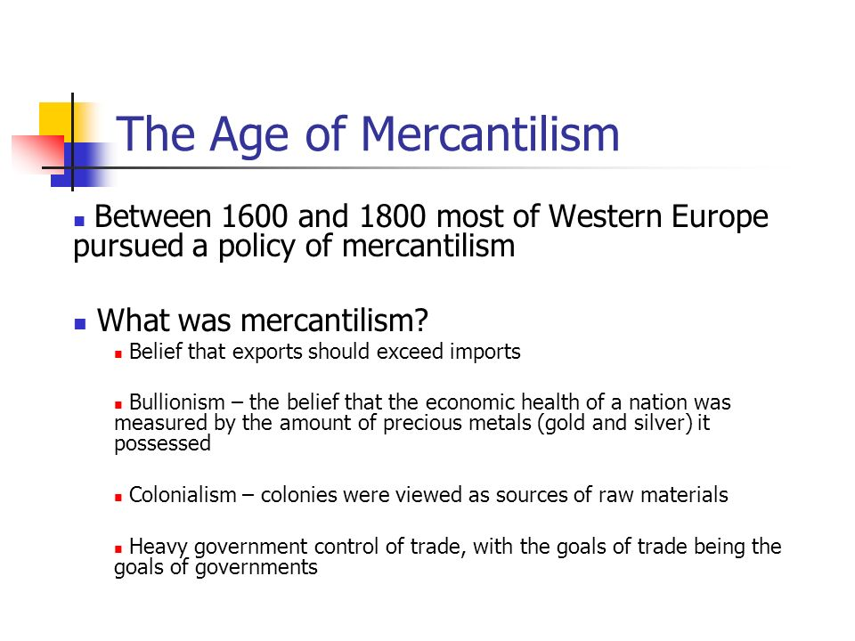 philosophy of mercantilism Mercantilism is an economic concept that had major impacts on the colonial   the philosophy of mercantilism is to strengthen one's economic.