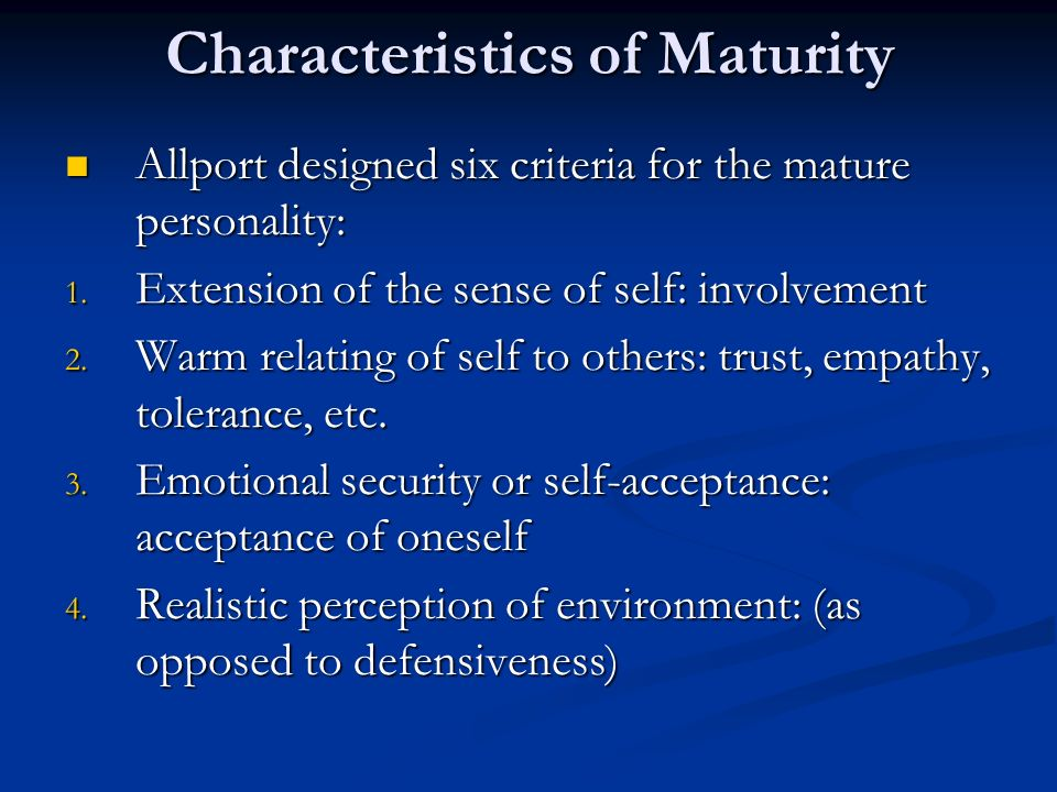 allport mature personals Psychology of personality, chapter 7 allport mature adult and gives it meaning allport changed the term to personal disposition.
