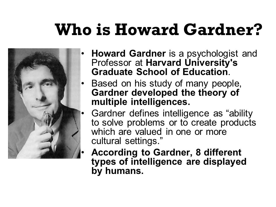 gardner multiple intelligence theory theories of child development Multiple intelligence theory for gifted  one of the pluralistic theories toward intelligence while supporting to  theory assumes that a child who learns to.
