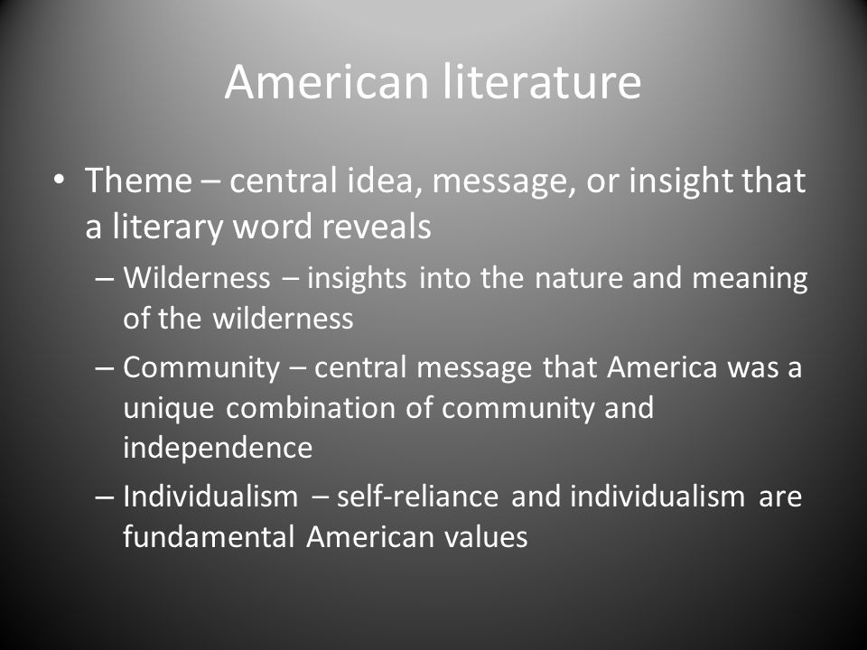 themes in early american literature American literature, beginnings to 1700american literature, 1700-1820  the  vast majority of early american writings were produced by europeans rather than .