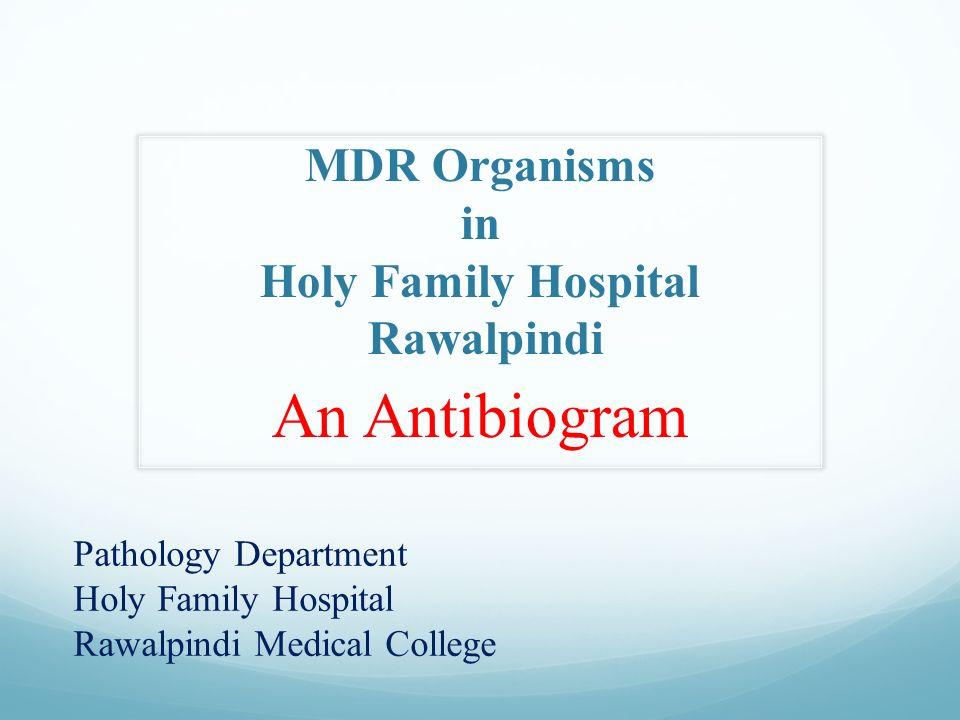 MDR Organisms in Holy Family Hospital Rawalpindi