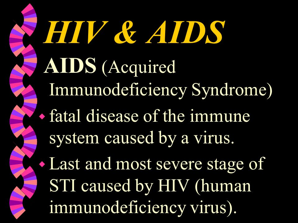 HIV & AIDS AIDS (Acquired Immunodeficiency Syndrome)