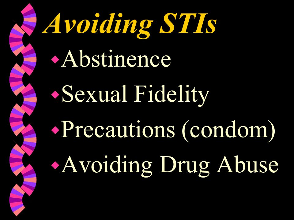 Avoiding STIs Abstinence Sexual Fidelity Precautions (condom)
