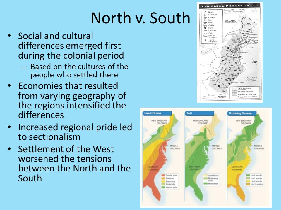 colonial differences Colonial differences from north to south dbq during the 1700's, many colonies began to show their true differences with one another although the colonies were settled by english origin only, the regions became two distinct societies within years.