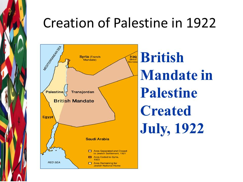 the british mandate in palestine The british mandate for palestine, sometimes referred to as the mandate of palestine, was a league of nations mandate created after the first world war when the ottoman empire was split by the treaty of sèvres.