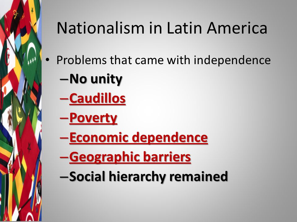 the issues surrounding latin american independence The american revolution of 1776 proclaimed that all men have  and launch a movement for independence,  haitian revolution was the forerunner of.