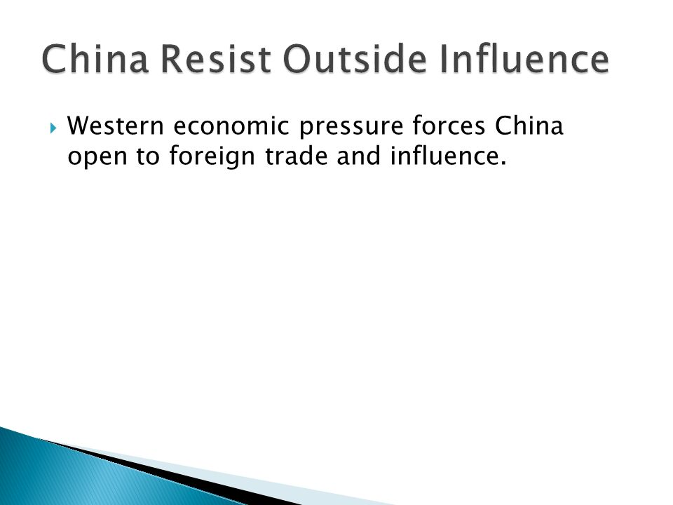 china resists outside influence Influence, was an area in which the foreign nation controlled trade and investment (see the map on page 374) the united states was a long-time trading partner with china.