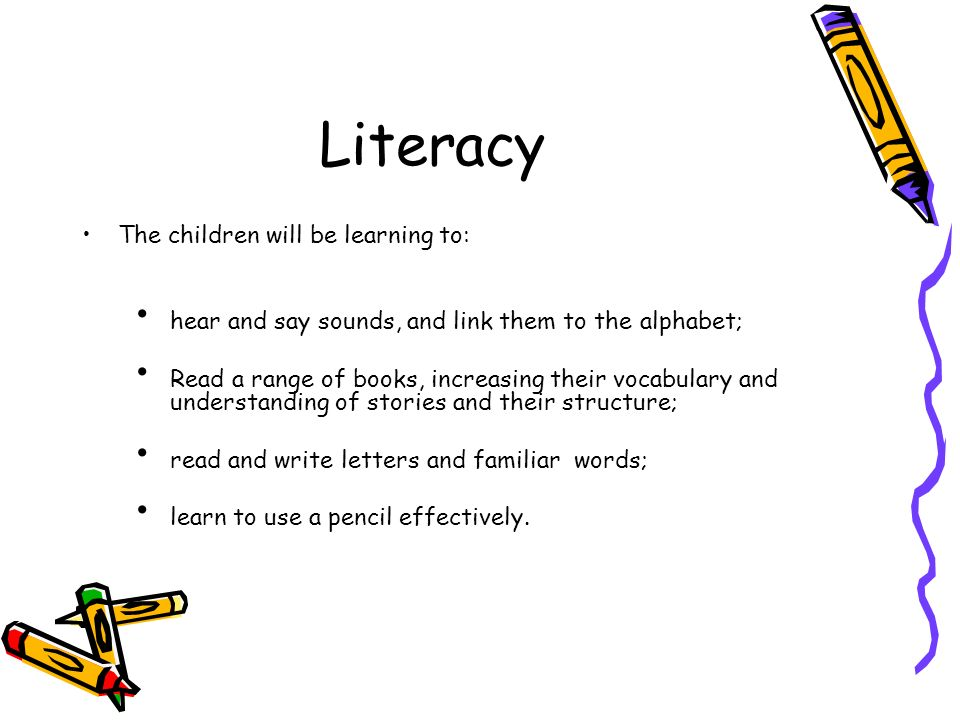 Literacy The children will be learning to: