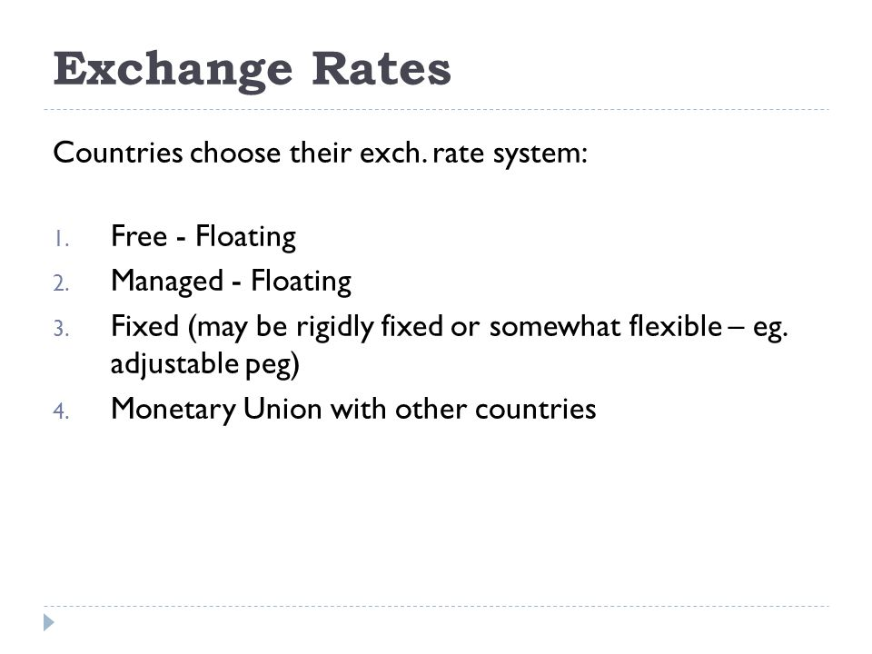 Exchange Rates Countries choose their exch  rate system:
