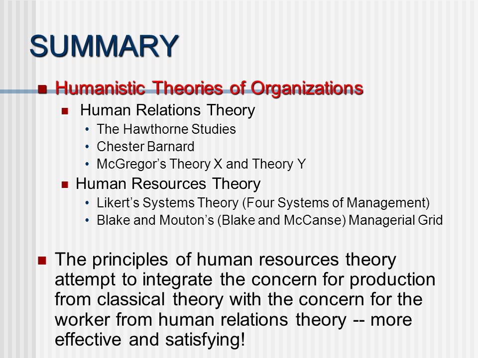 humanistic theories of organizations essay Humanistic management humanistic management theories were developed in the 20th century in reaction to earlier theories of scientific management that emphasized productivity and profit above all .
