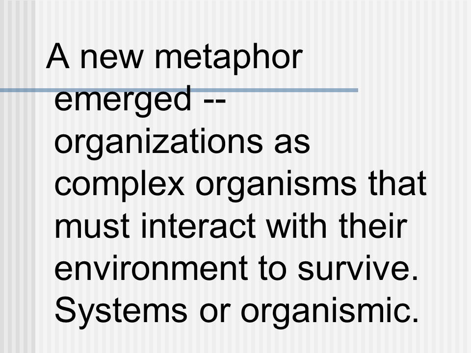 organizations as organisms The organization in an organism are: the cell then the cells form into tissue then tissue forms into organs and organs helps your body systems to keep.