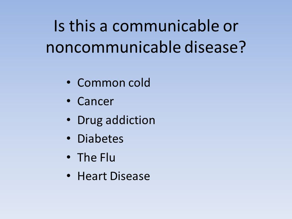 non communicable diseases diseases of excess Communicable diseases communicable diseases, also known as infectious diseases or transmissible diseases, are illnesses that result from the infection, presence and growth of pathogenic (capable of causing disease) biologic agents in an individual human or other animal host.