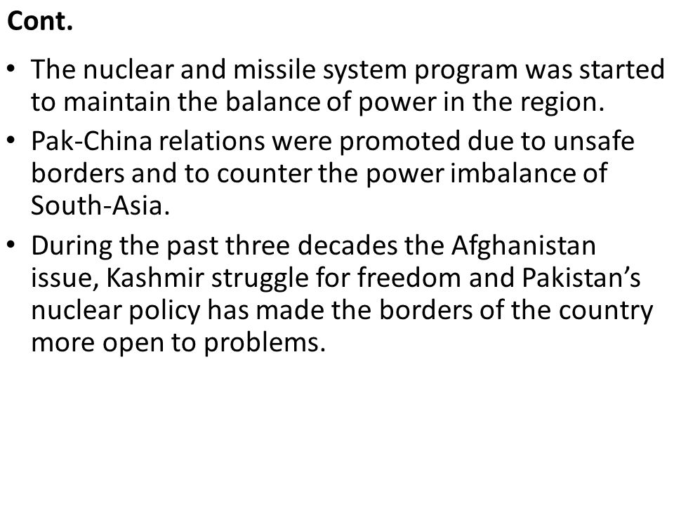Cont. The nuclear and missile system program was started to maintain the balance of power in the region.