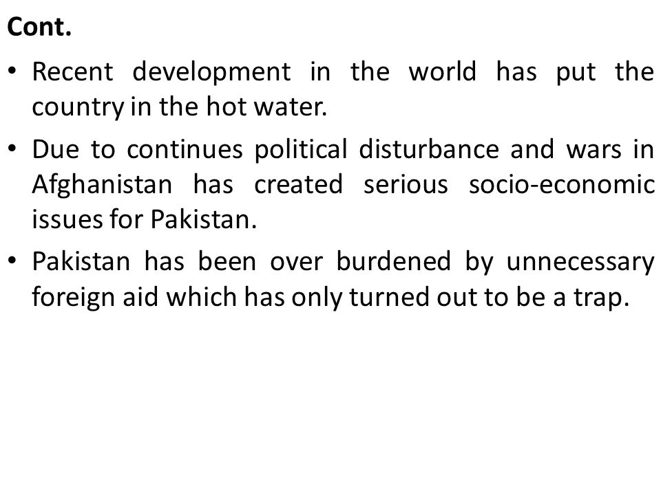 Cont. Recent development in the world has put the country in the hot water.