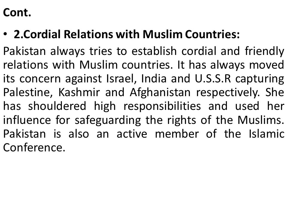 Cont. 2.Cordial Relations with Muslim Countries: