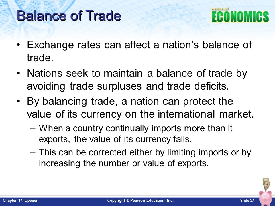 exchange rate and trade balance The exchange rate is the price of one country's currency in terms of another  country's currency for example, an exchange rate of 100.