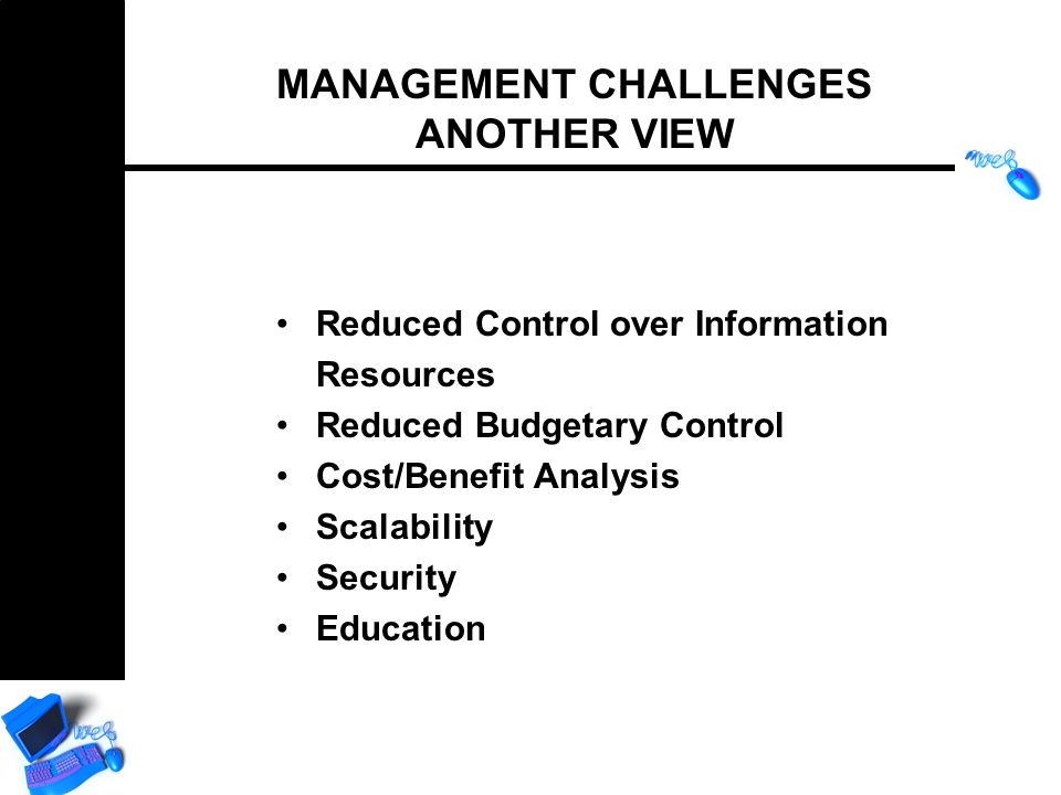 management challenges with information systems Chapter 1 -- information systems: challenges and opportunities  the changing management process 14 the challenge of information systems: key management.