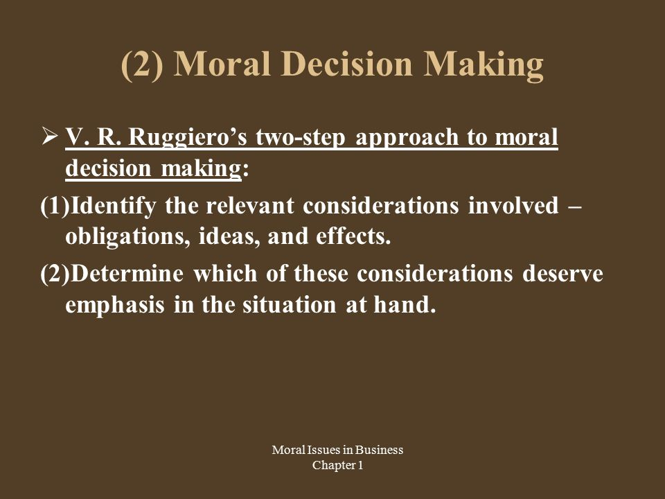 business policy ethical decision making Ethical decision making in international business varies depending on the culture of the country in which the business is located in this lesson, we'll discuss ways to make sure ethical practices .