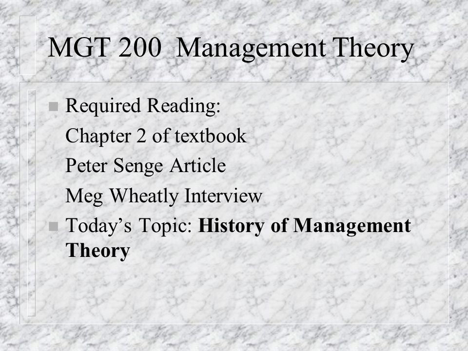 MGT 200 Management Theory Required Reading: Chapter 2 of textbook