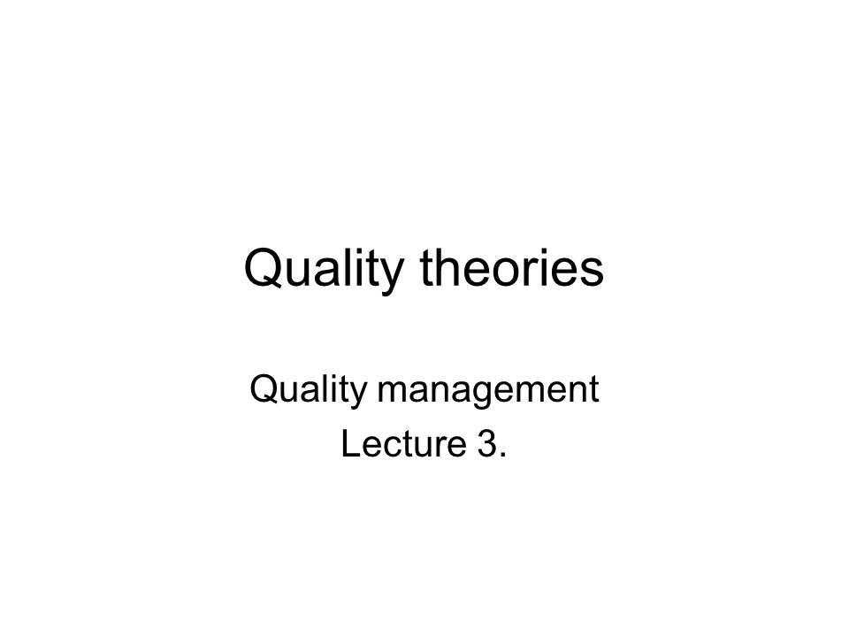 Quality management Lecture 3.