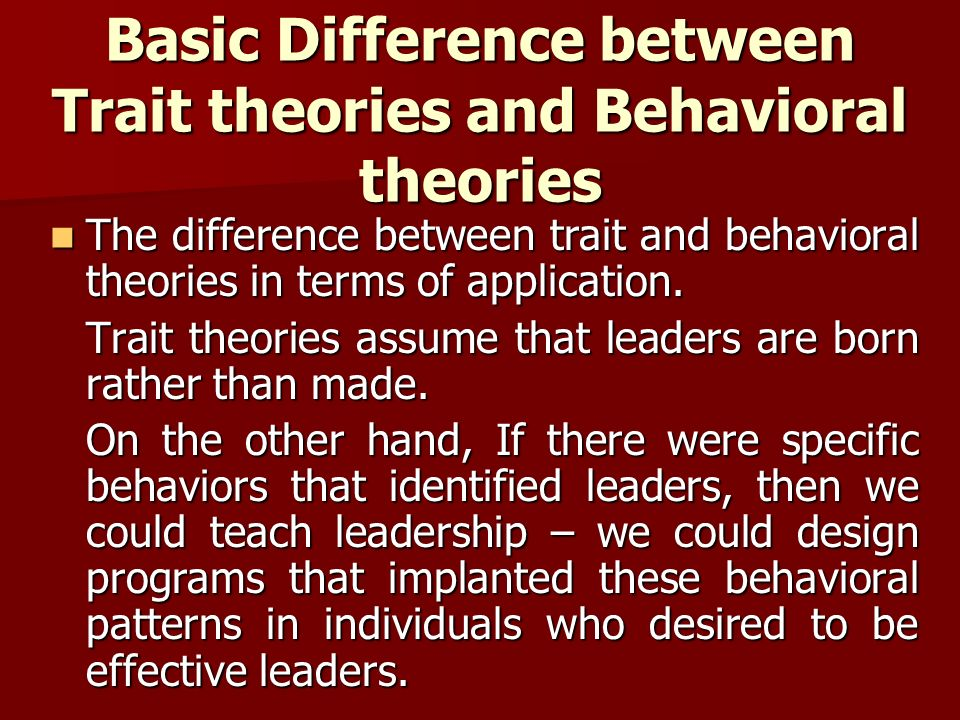 trait and behavioral leadership theories Leadership traits and behaviors: four evidence-based suggestions  trait and behavioral theories of leadership: an integration and meta-analytic test of their.