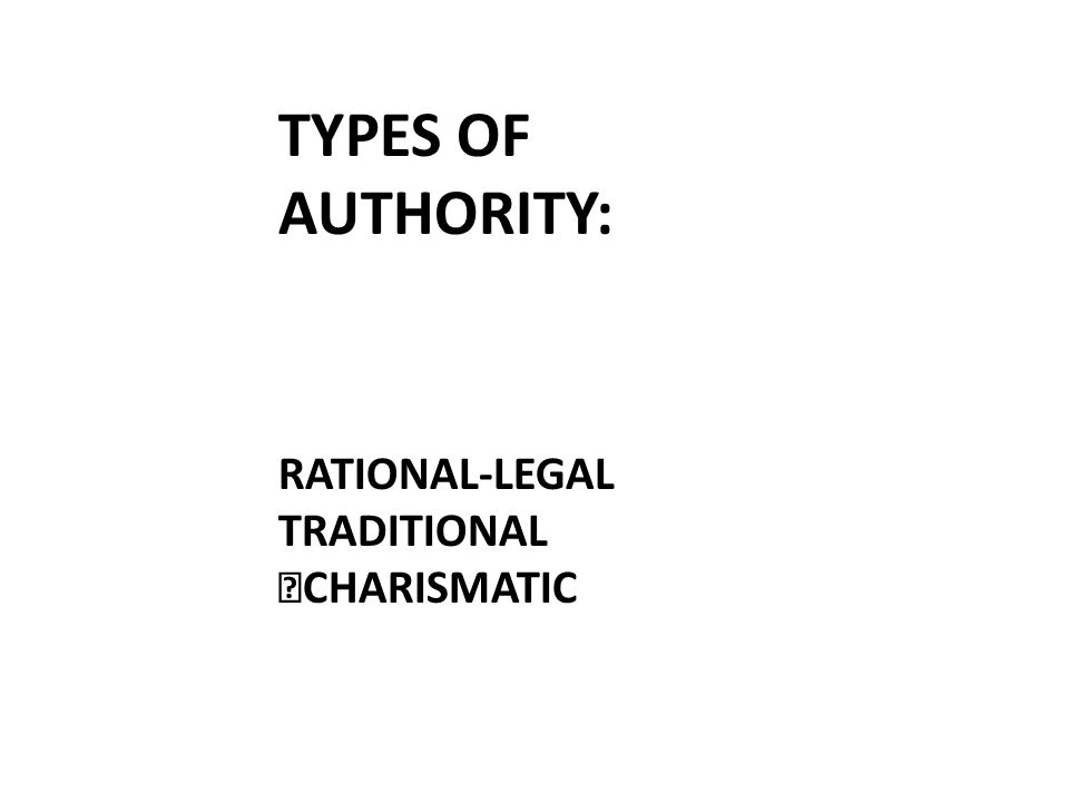 weber s traditional authority and charismatic authority Whenever the nature and structure of authority becomes a subject of discussion, max weber's tripartite division of types of authority figures inevitably plays a role that is especially true here because religious authority is especially well suited for being explained in terms of charismatic, traditional, and.