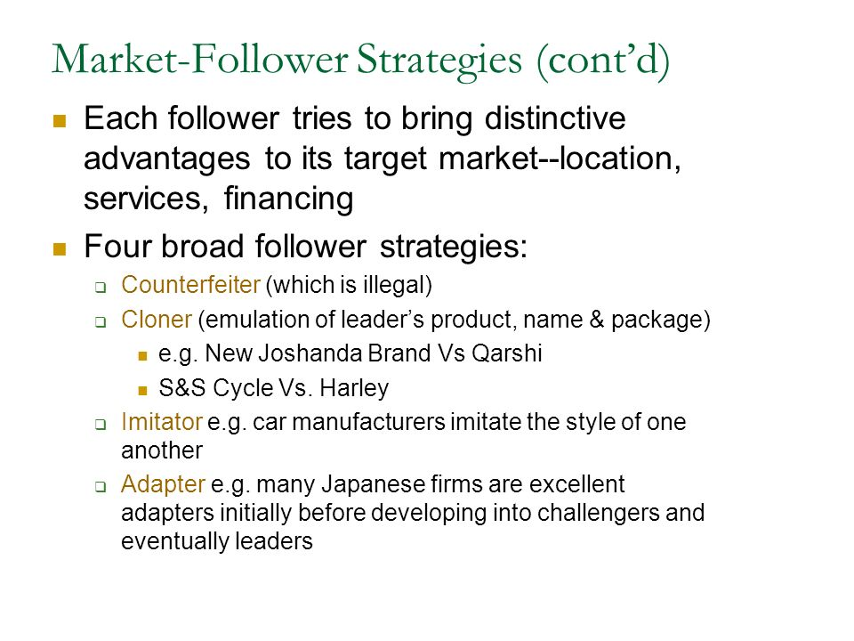 market leader market challenger market follower examples Ansoff's product/market matrix strategy of challenger, leader and follower classes of competitor • strong vs weak • close vs distant • good vs bad.