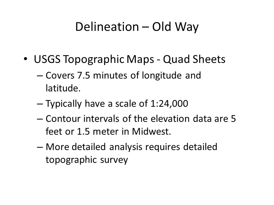 Delineation – Old Way USGS Topographic Maps - Quad Sheets