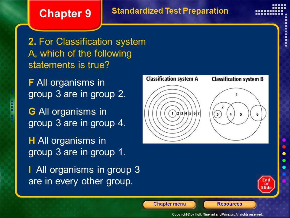 Chapter 9 Standardized Test Preparation. 2. For Classification system A, which of the following statements is true