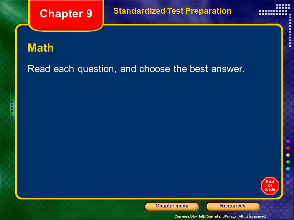 Chapter 9 Math Read each question, and choose the best answer.