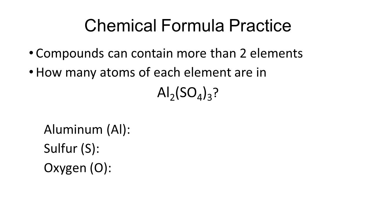 Atoms elements and compounds ppt video online download 66 chemical formula practice gamestrikefo Gallery