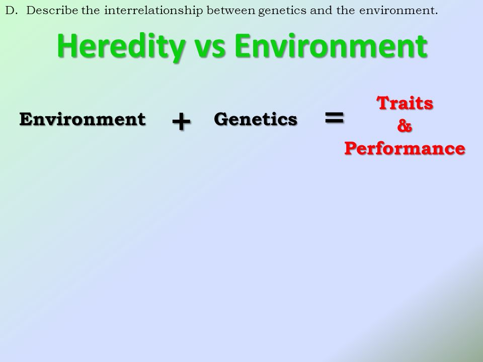 controversy between heredity and environment Heredity and environment play key role in individuals brought up process, which later on acts as base for analyzing individual differences between different people.