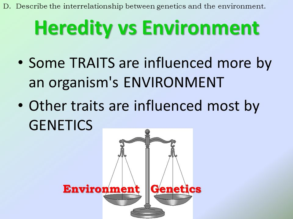 "heredity vs environment ""heredity and environment"" is the current incarnation of the age-old debate on  the effects of nature versus nurture research in the field has implications  ranging."