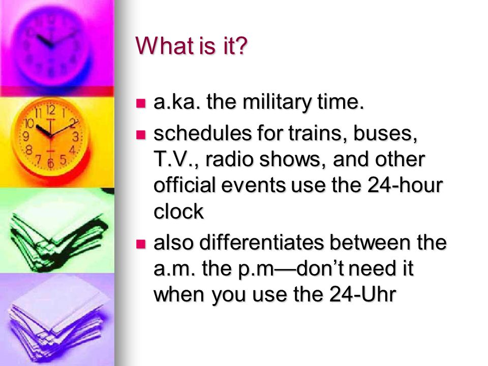 What is it a.ka. the military time.