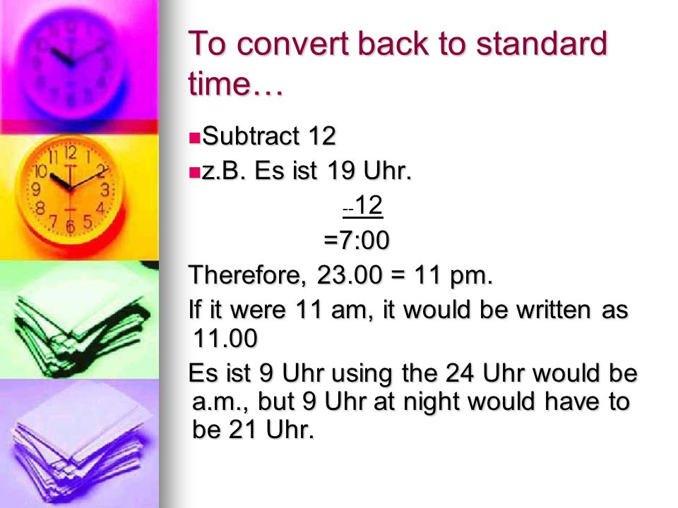 To convert back to standard time…