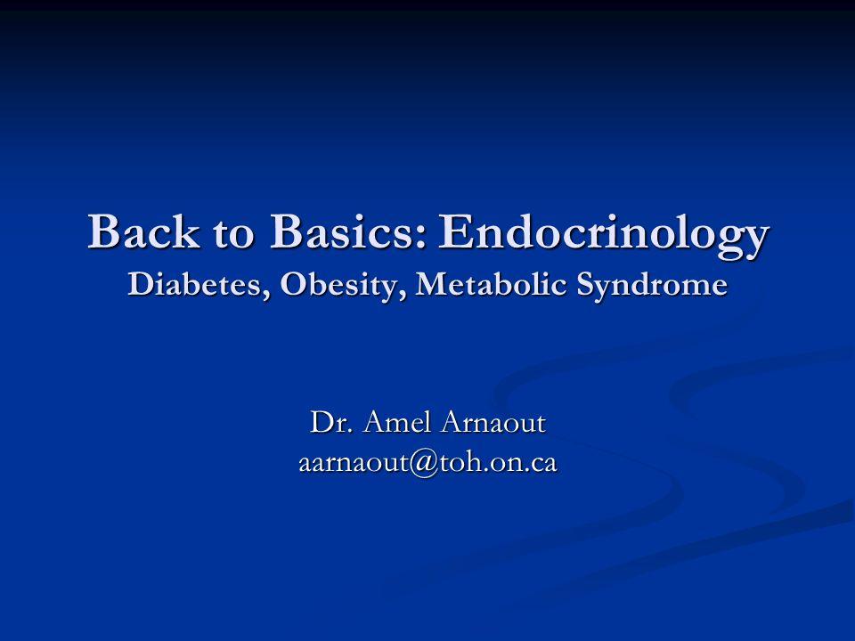 Back to Basics: Endocrinology Diabetes, Obesity, Metabolic Syndrome