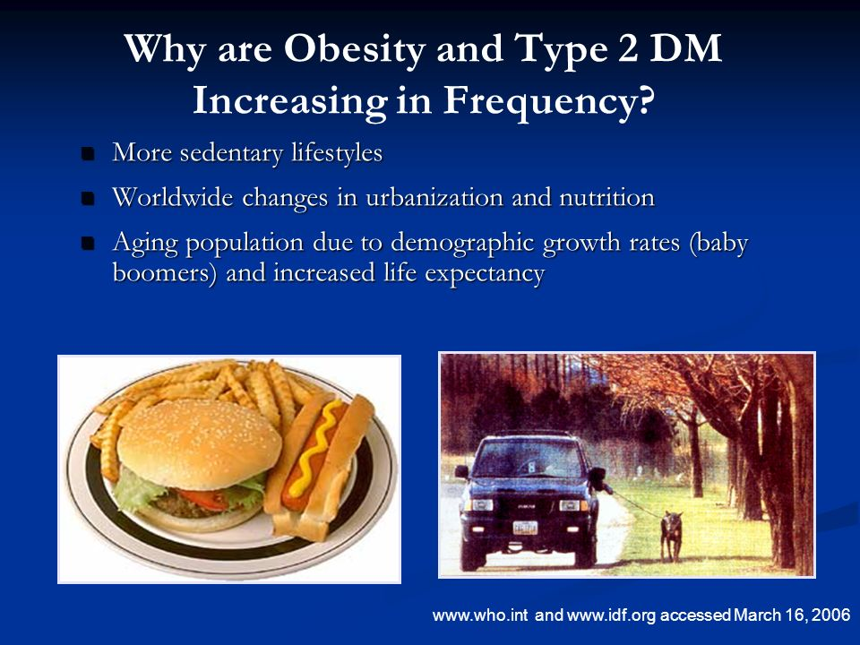 Why are Obesity and Type 2 DM Increasing in Frequency