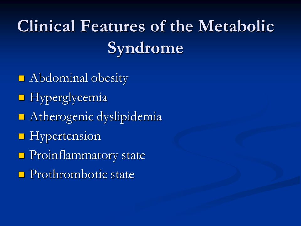 Clinical Features of the Metabolic Syndrome