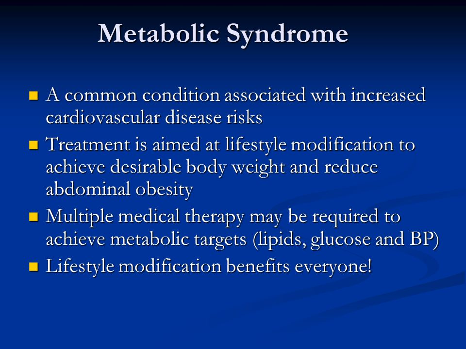 Metabolic Syndrome A common condition associated with increased cardiovascular disease risks.