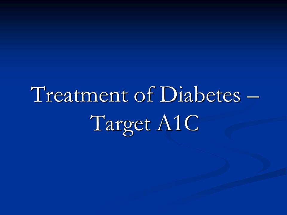 Treatment of Diabetes – Target A1C
