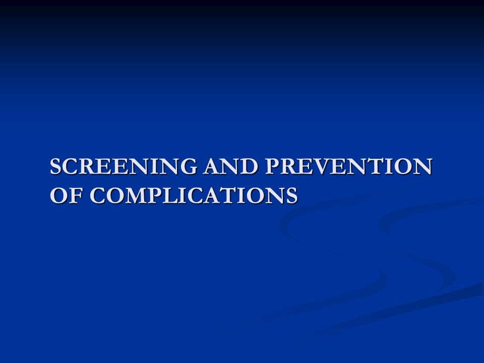 Screening and prevention of complications