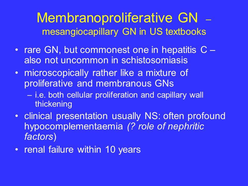 Membranoproliferative GN – mesangiocapillary GN in US textbooks