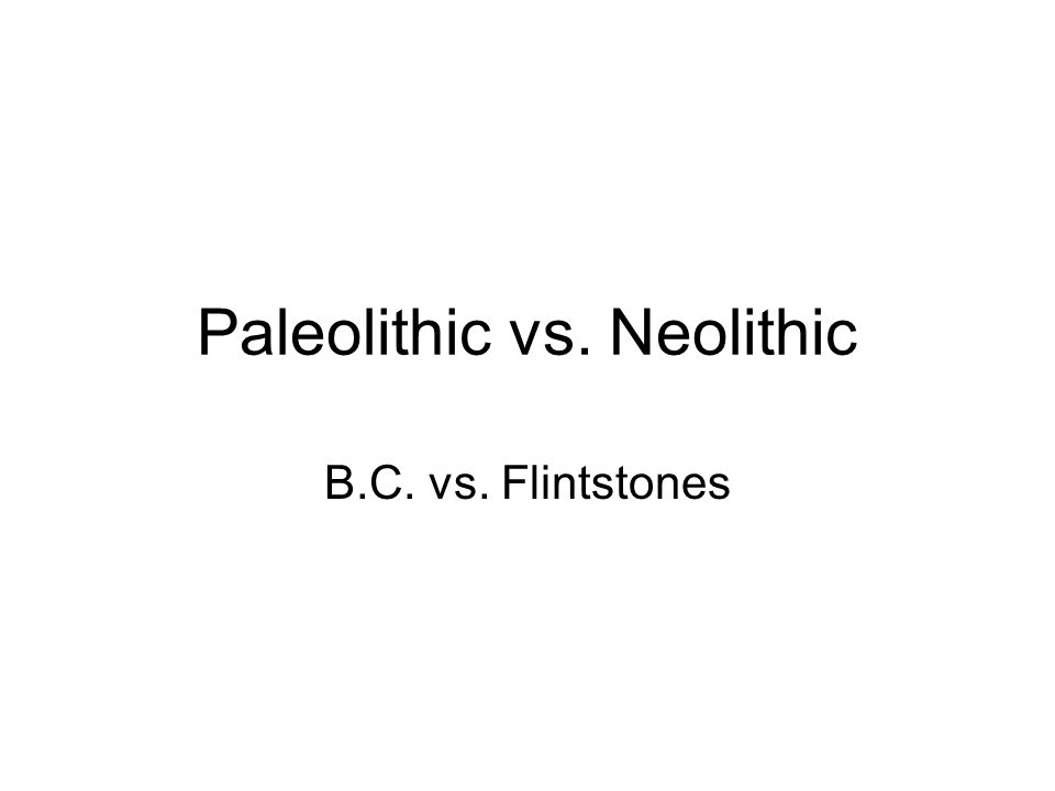 paleolithic vs neolithic essays The paleolithic or palaeolithic /ˌpæliːəˈlɪθɪk/ is a period in human prehistory  distinguished  human societies from the paleolithic to the early neolithic  farming tribes  isbn 0-7391-0098-x pages 17–20 jump up ^ christopher  l c e witcombe, women in the stone age, in the essay the venus of  willendorf.