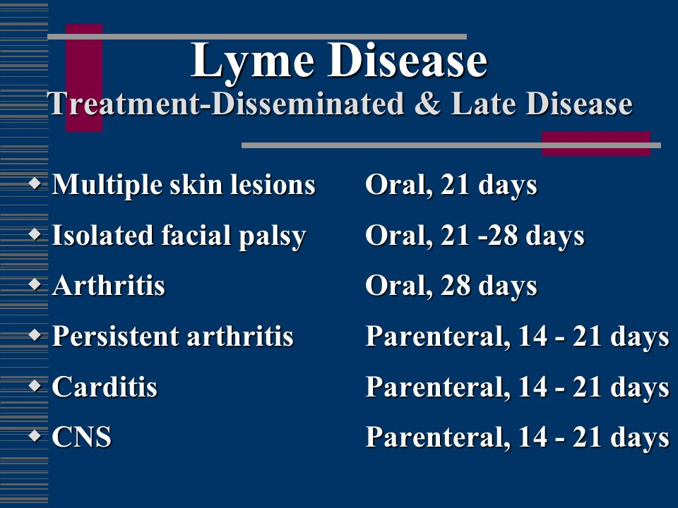 Lyme Disease Treatment-Disseminated & Late Disease