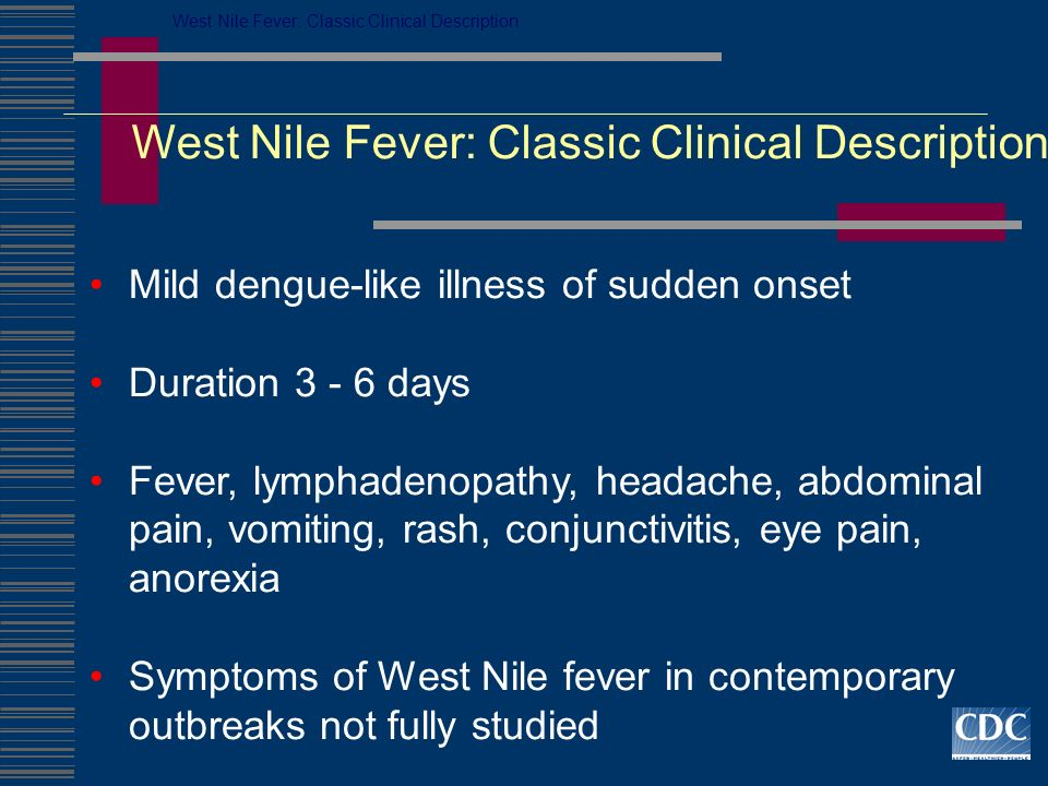 West Nile Fever: Classic Clinical Description